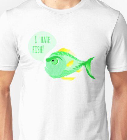 "Decorative green fish. Inscription ""I hate fish"" Unisex T-Shirt"