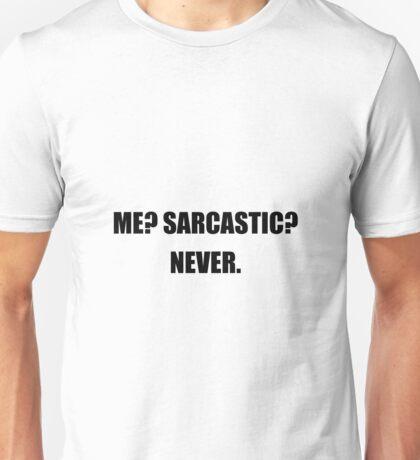 Me Sarcastic Never Unisex T-Shirt