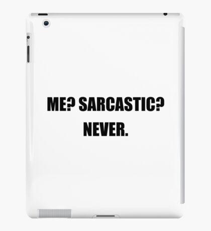 Me Sarcastic Never iPad Case/Skin