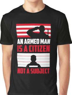 An armed man is a Citizen, Not a subject copy Graphic T-Shirt