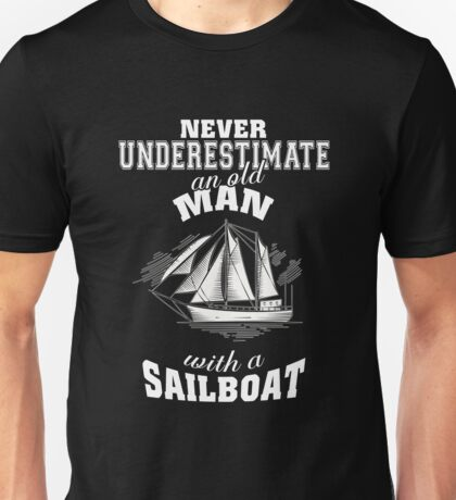 Never Underestimate An Old Woman With A Sailboat. Funny tshirt For Men/Woman Unisex T-Shirt