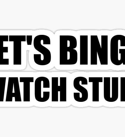 Binge Watch Stuff Sticker