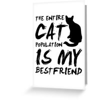 Cat Population Is My Bestfriend - Black Cat Shirt Funny Greeting Card