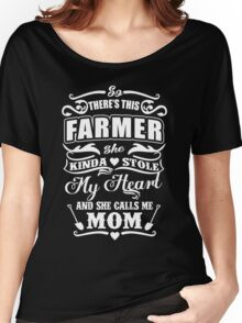 Farmer She Kinda Stole My Heart And She Calls Me Mom Women's Relaxed Fit T-Shirt