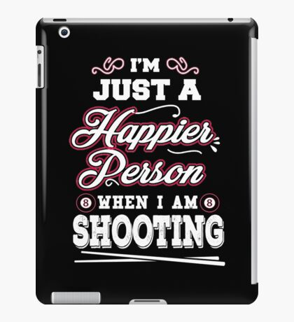 Happier When I'm Shooting Billiards T-shirts iPad Case/Skin