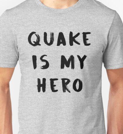 quake is my hero  Unisex T-Shirt