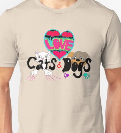 I Love Cats and Dogs Unisex T-Shirt