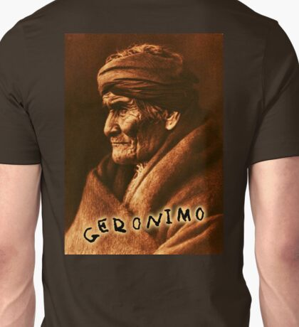 Geronimo, Indian Leader, Apache tribe, the one who yawns, Chiricahua  Unisex T-Shirt