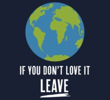If You Don't Love It, Leave by designgood