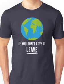 If You Don't Love It, Leave T-Shirt