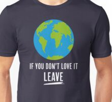 If You Don't Love It, Leave Unisex T-Shirt