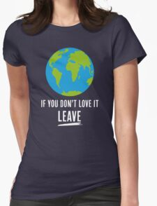 If You Don't Love It, Leave Womens Fitted T-Shirt