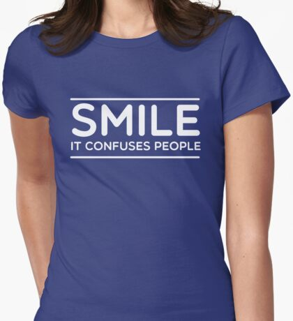 Smile. It confuses people Womens Fitted T-Shirt