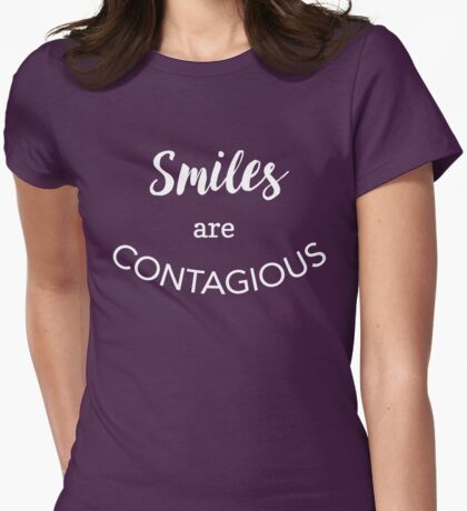 Smiles are contagious Womens Fitted T-Shirt