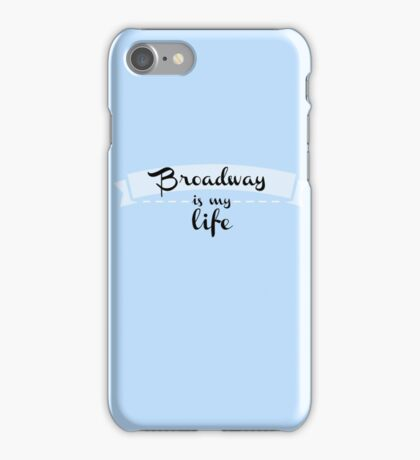 Broadway is my Life iPhone Case/Skin