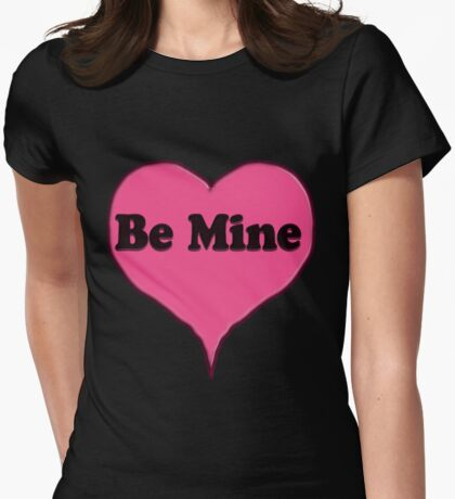 Be Mine Pink Candy heart  Womens Fitted T-Shirt