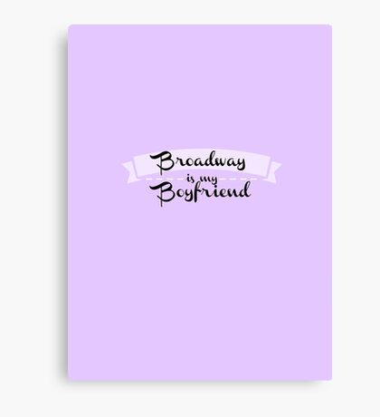 Broadway is my Boyfriend - Purple Canvas Print