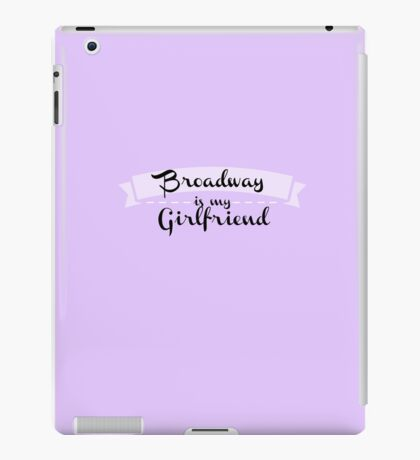 Broadway is my Girlfriend - Purple iPad Case/Skin