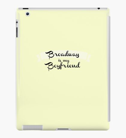Broadway is my Boyfriend - Yellow iPad Case/Skin