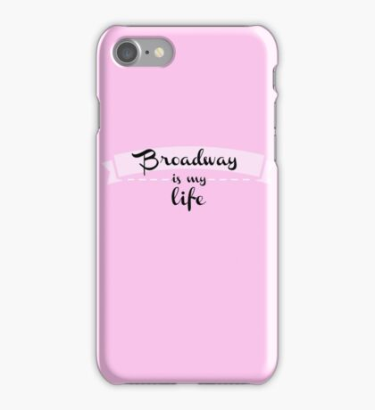 Broadway is my life - Pink iPhone Case/Skin