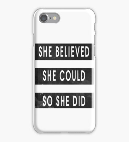 She Believed She Could So She Did Black & White Stripes iPhone Case/Skin