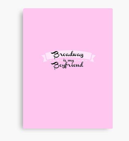 Broadway is my Boyfriend - Pink Canvas Print