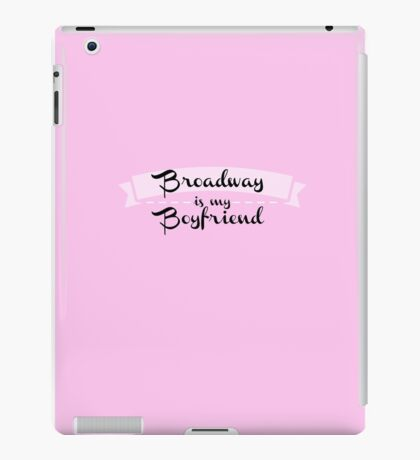 Broadway is my Boyfriend - Pink iPad Case/Skin