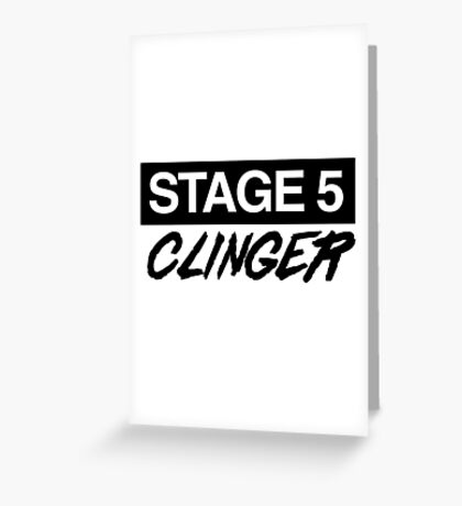 Stage 5 Clinger Greeting Card