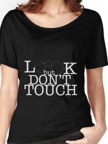 Look But Don't Touch (Centre) Women's Relaxed Fit T-Shirt