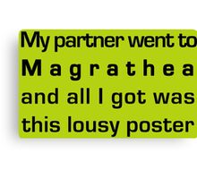MY PARTNER WENT TO MAGRATHEA... Canvas Print