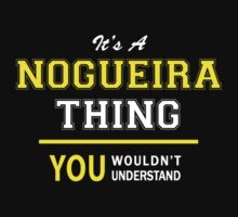 It's A NOGUEIRA thing, you wouldn't understand !! by satro