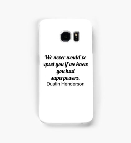 We never... (Stranger Things) Samsung Galaxy Case/Skin