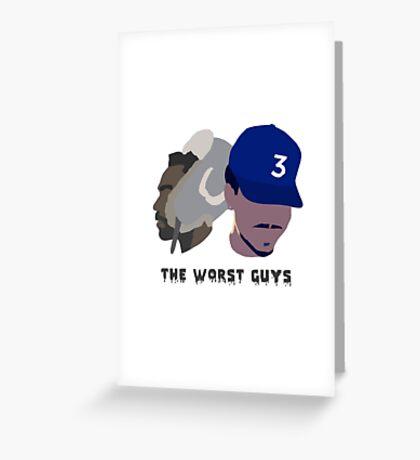 The Worst Guys - Chance + Gambino Greeting Card