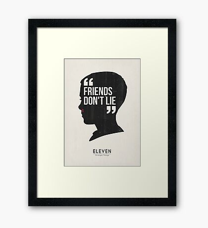 Stranger things inspired art printable. Eleven quote. Friends dont lie. Mid century modern. Sci Fi Retro 80's. TV movie art. Cult classic  Framed Print