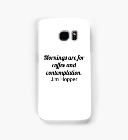 Mornings are... (Stranger Things) Samsung Galaxy Case/Skin