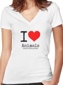 I Love Animals. They're Delicious! Women's Fitted V-Neck T-Shirt