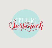Just Call Me Sassenach (Fancy) by Laura Stefani