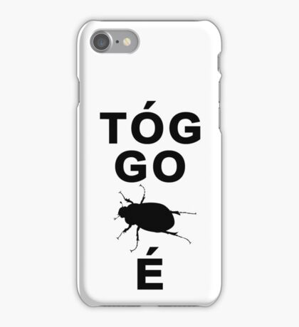 Tóg go bug é iPhone Case/Skin