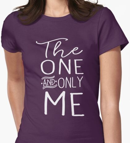 The one and only me Womens Fitted T-Shirt