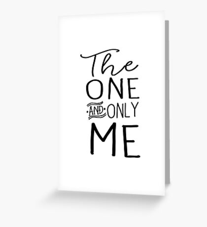 The one and only me Greeting Card