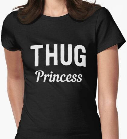 Thug Princess Womens Fitted T-Shirt