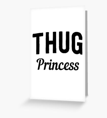 Thug Princess Greeting Card