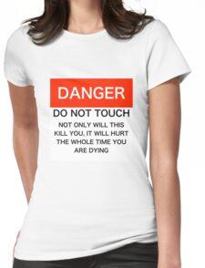 Danger - Do not touch Womens Fitted T-Shirt