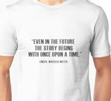 Even in the future... Unisex T-Shirt
