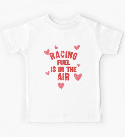 Racing fuel is in the air Kids Tee