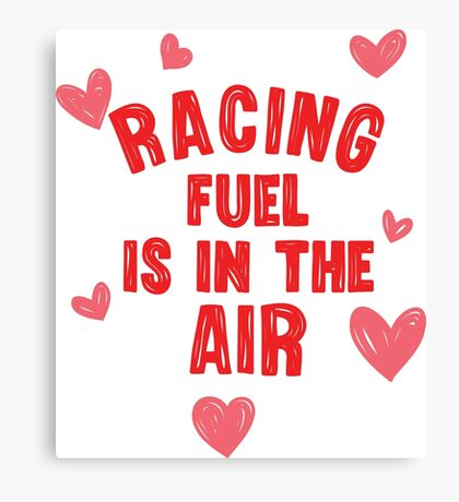 Racing fuel is in the air Canvas Print