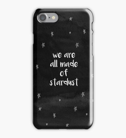 We Are All Made Of Stardust iPhone Case/Skin