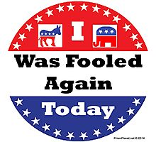Fooled Again Voter Button Photographic Print