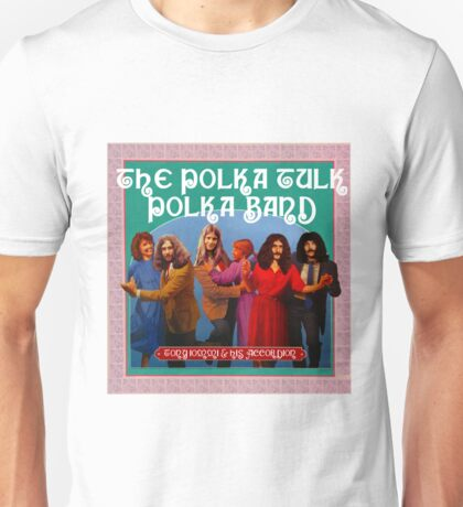 The Polka Tulk Polka Band Unisex T-Shirt