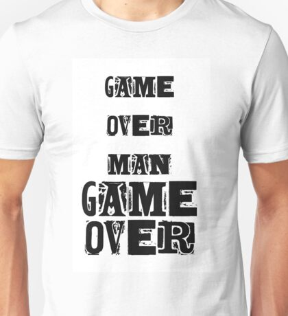 GAME OVER, MAN, GAME OVER Unisex T-Shirt